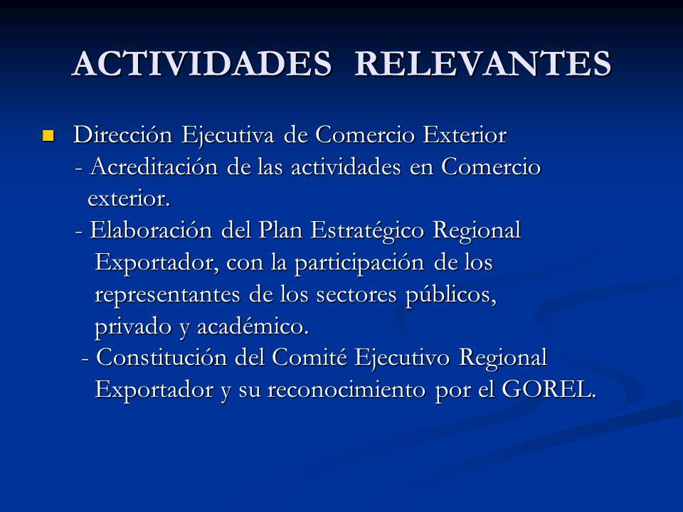 ACTIVIDADES RELEVANTES Dirección Ejecutiva de Comercio Exterior Dirección Ejecutiva de Comercio Exterior - Acreditación de las actividades en Comercio