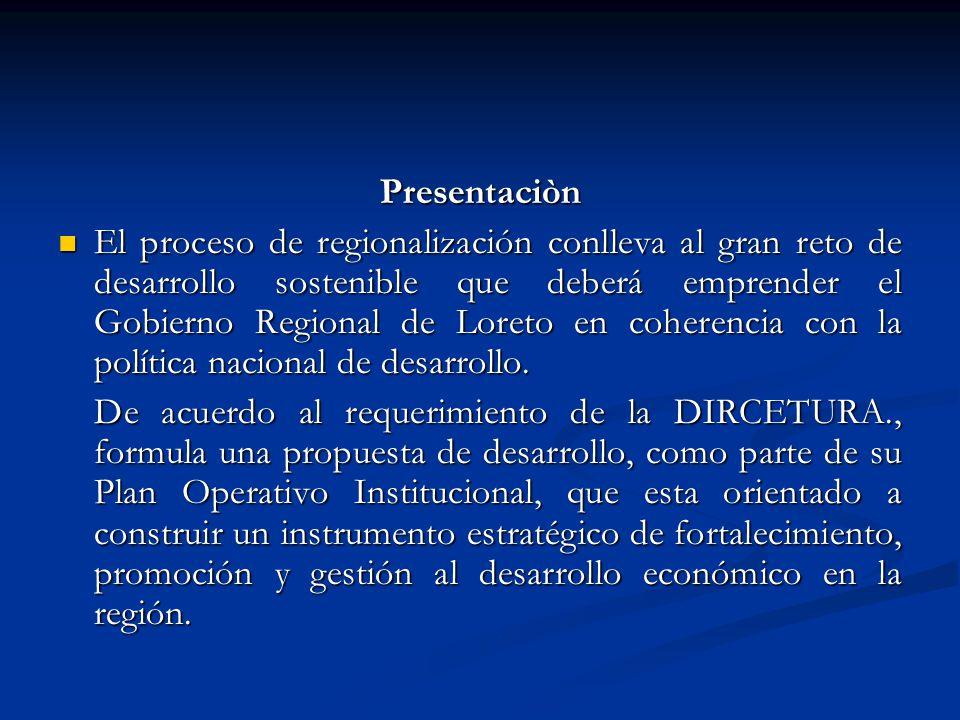 Presentaciòn El proceso de regionalización conlleva al gran reto de desarrollo sostenible que deberá emprender el Gobierno Regional de Loreto en coher