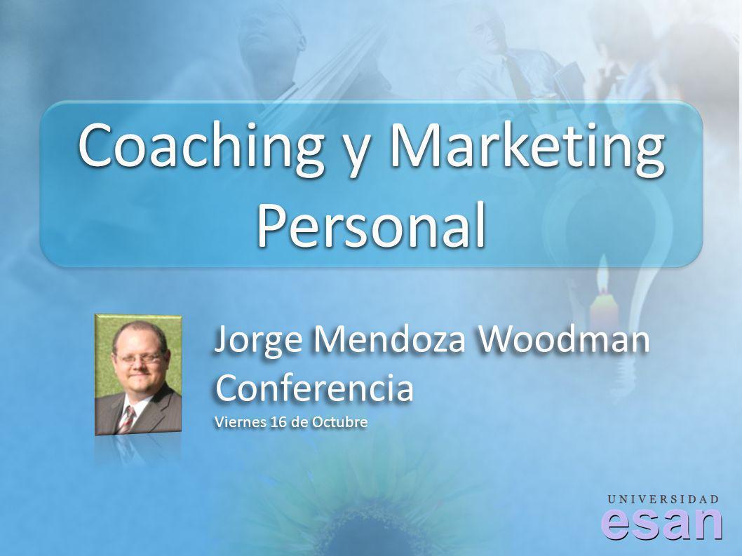 Coaching y Marketing Personal Jorge Mendoza Woodman Conferencia Viernes 16 de Octubre