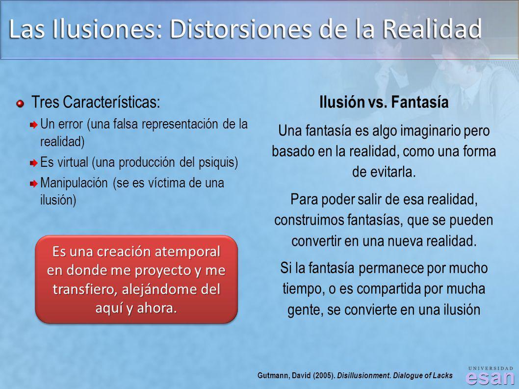 Las Ilusiones: Distorsiones de la Realidad Tres Características: Un error (una falsa representación de la realidad) Es virtual (una producción del psi