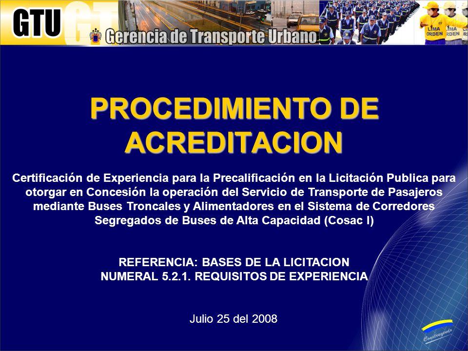 Certificación de Experiencia para la Precalificación en la Licitación Publica para otorgar en Concesión la operación del Servicio de Transporte de Pasajeros mediante Buses Troncales y Alimentadores en el Sistema de Corredores Segregados de Buses de Alta Capacidad (Cosac I) REFERENCIA: BASES DE LA LICITACION NUMERAL 5.2.1.