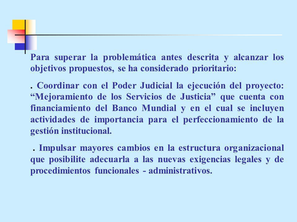 Para superar la problemática antes descrita y alcanzar los objetivos propuestos, se ha considerado prioritario:.