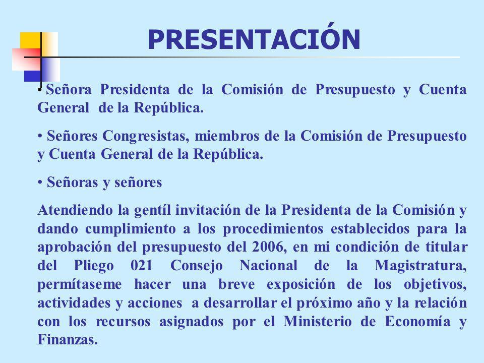 Señora Presidenta de la Comisión de Presupuesto y Cuenta General de la República.