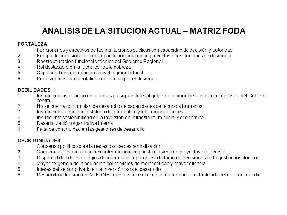 ANALISIS DE LA SITUCION ACTUAL – MATRIZ FODA FORTALEZA 1.Funcionarios y directivos de las instituciones públicas con capacidad de decisión y autoridad