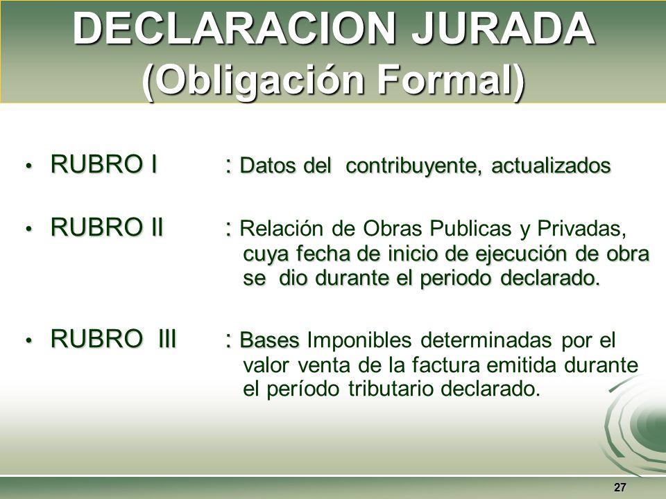 Las Personas Naturales y Jurídicas que desarrollan la Actividad de la Construcción, están obligados a presentar al SENCICO su Declaración Jurada de periodicidad anual.