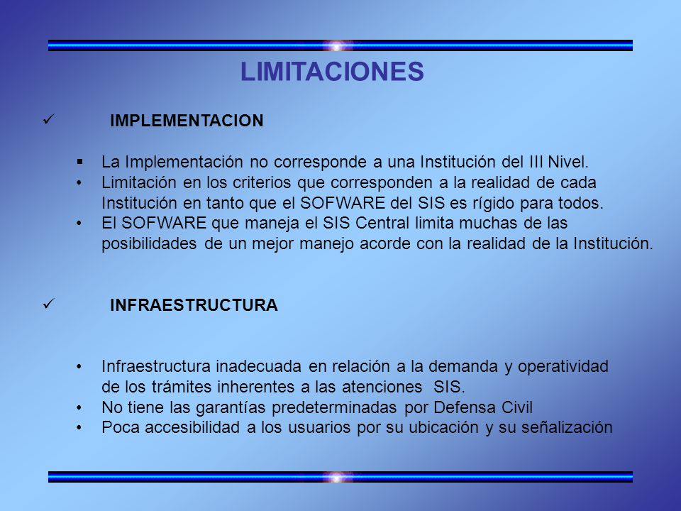 LIMITACIONES IMPLEMENTACION La Implementación no corresponde a una Institución del III Nivel.