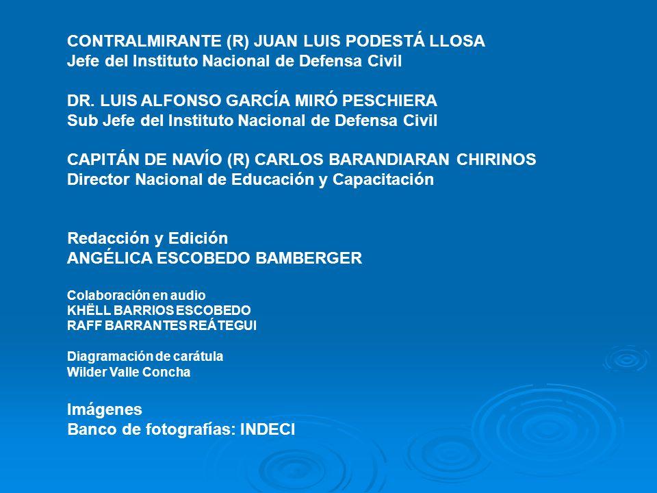 CONTRALMIRANTE (R) JUAN LUIS PODESTÁ LLOSA Jefe del Instituto Nacional de Defensa Civil DR.
