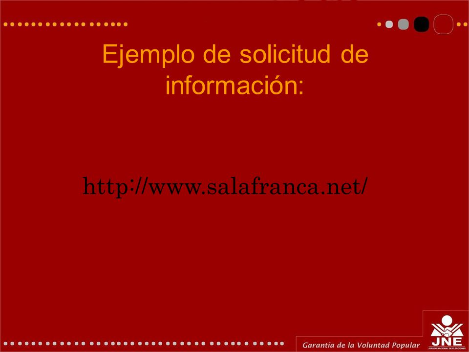 Ejemplo de solicitud de información: http://www.salafranca.net/