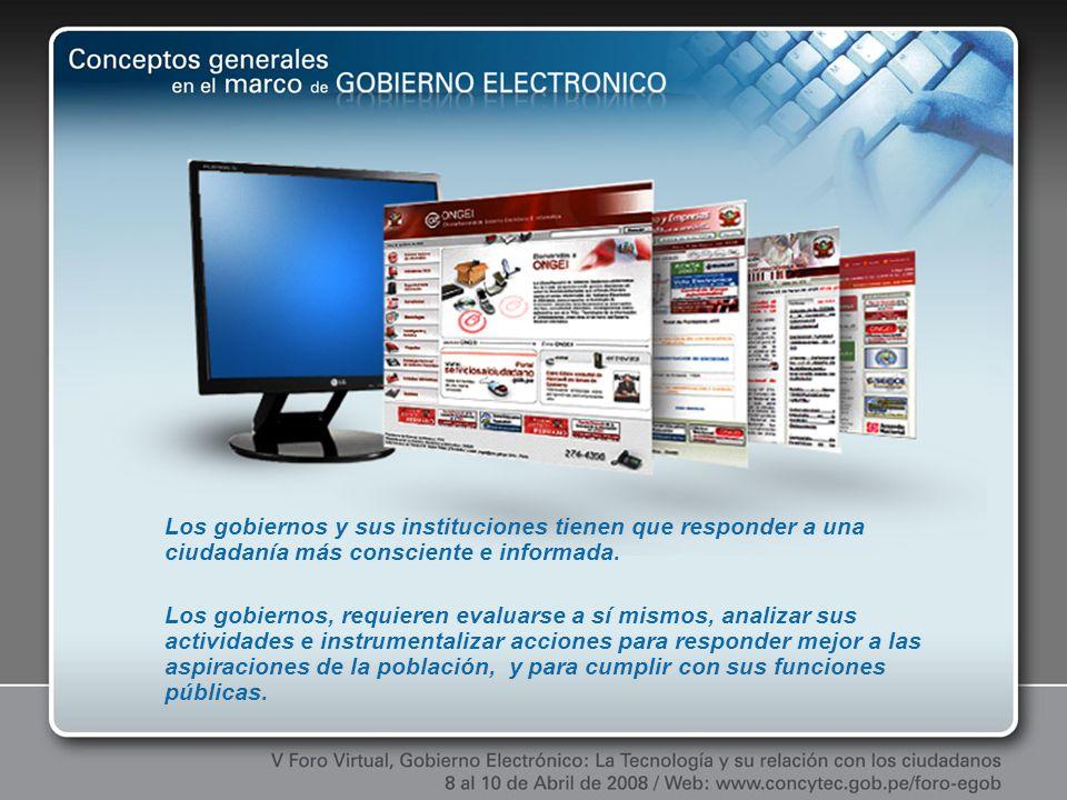 La aplicación de los conceptos de gobierno electrónico aumenta la eficiencia, eficacia y transparencia de la acción gubernamental.