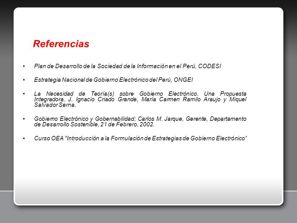Referencias Plan de Desarrollo de la Sociedad de la Información en el Perú, CODESI Estrategia Nacional de Gobierno Electrónico del Perú, ONGEI La Nece