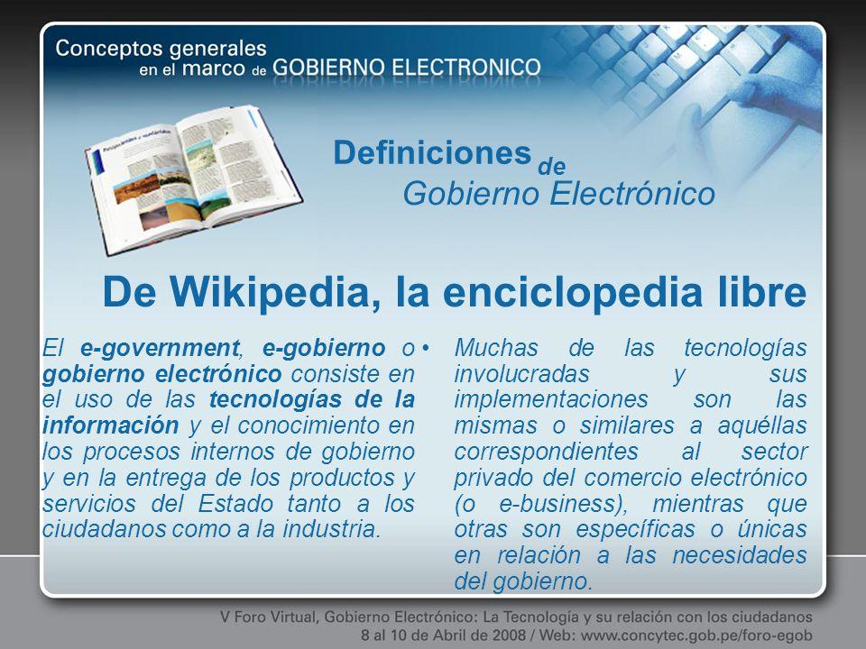 El e-government, e-gobierno o gobierno electrónico consiste en el uso de las tecnologías de la información y el conocimiento en los procesos internos