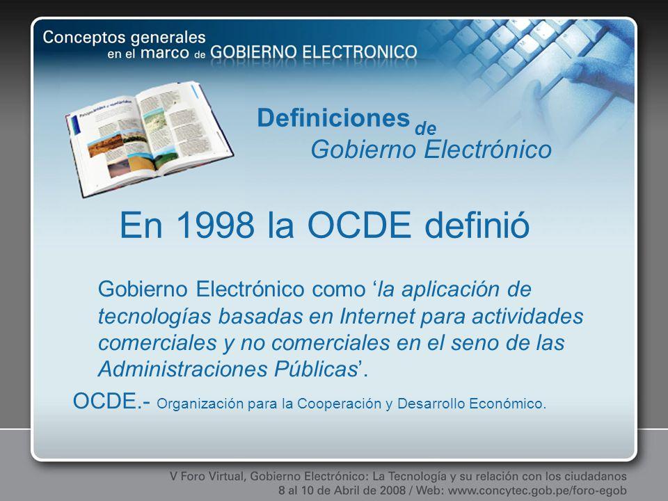 Gobierno Electrónico como la aplicación de tecnologías basadas en Internet para actividades comerciales y no comerciales en el seno de las Administrac