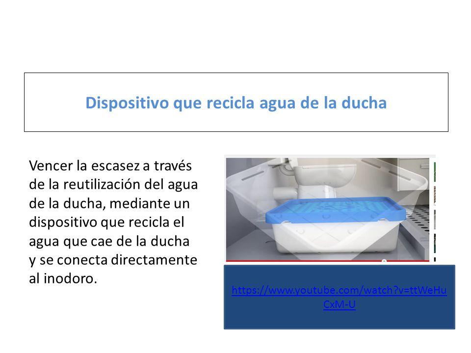 Dispositivo que recicla agua de la ducha Vencer la escasez a través de la reutilización del agua de la ducha, mediante un dispositivo que recicla el agua que cae de la ducha y se conecta directamente al inodoro.