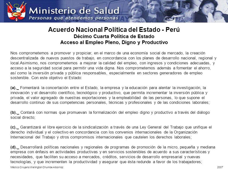 Décimo Cuarta Política de Estado Acceso al Empleo Pleno, Digno y Productivo Nos comprometemos a promover y propiciar, en el marco de una economía soci