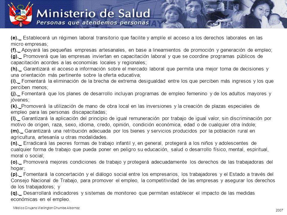 (e)._ Establecerá un régimen laboral transitorio que facilite y amplíe el acceso a los derechos laborales en las micro empresas; (f)._ Apoyará las peq