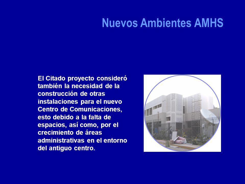 Por lo tanto se viene construyendo en el segundo piso del complejo radar las instalaciones que albergará al personal técnico-operativo, y a los equipos que conforman la Red AMHS.