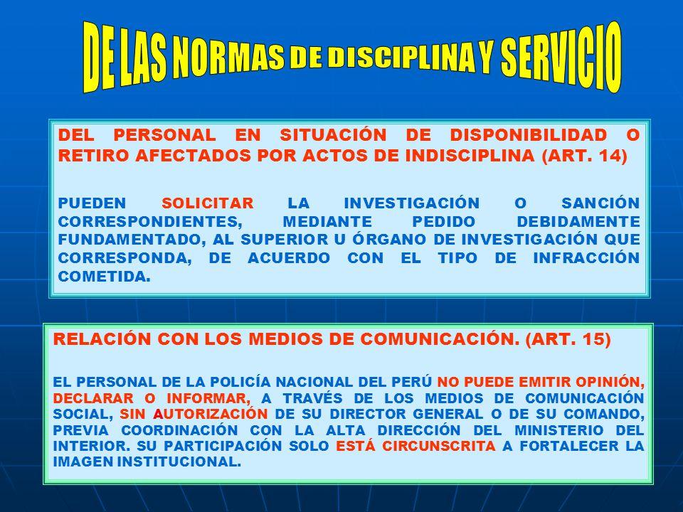 DEL PERSONAL EN SITUACIÓN DE DISPONIBILIDAD O RETIRO AFECTADOS POR ACTOS DE INDISCIPLINA (ART.