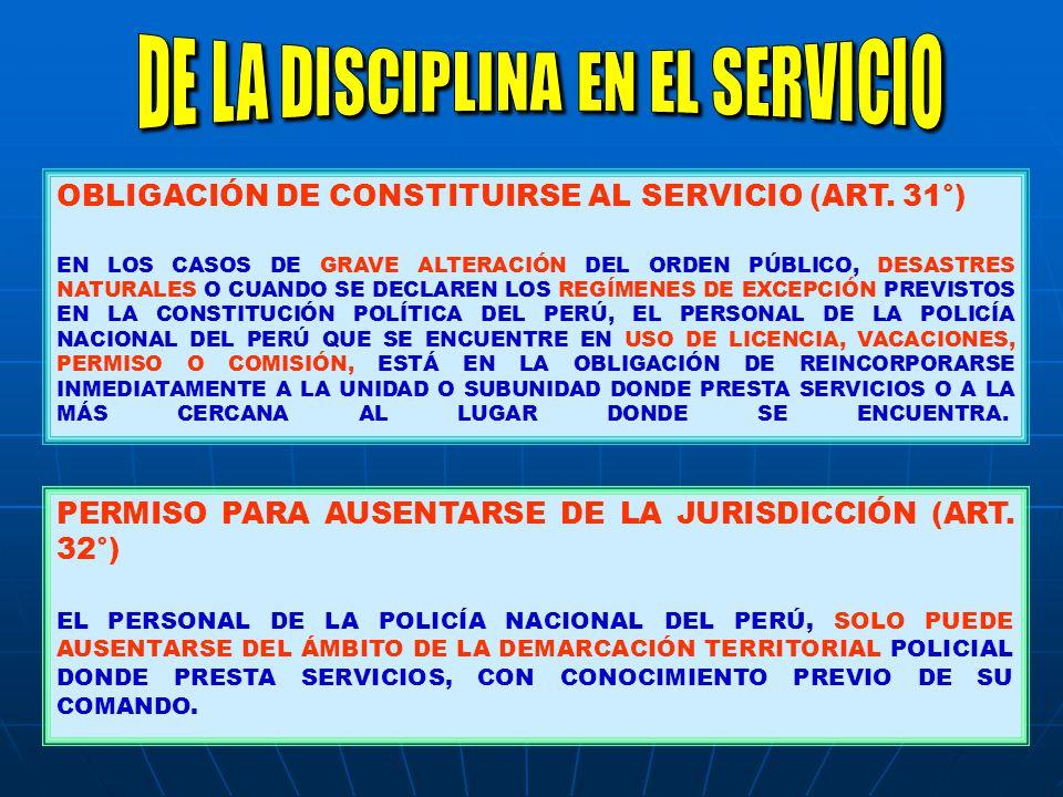OBLIGACIÓN DE CONSTITUIRSE AL SERVICIO (ART. 31°) EN LOS CASOS DE GRAVE ALTERACIÓN DEL ORDEN PÚBLICO, DESASTRES NATURALES O CUANDO SE DECLAREN LOS REG