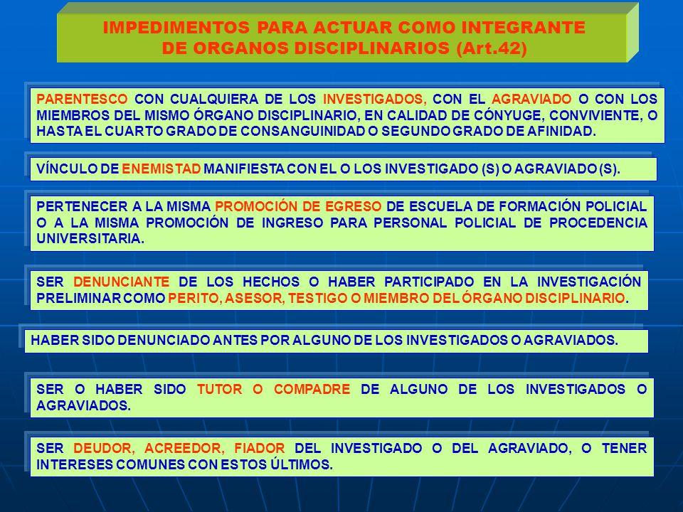 PARENTESCO CON CUALQUIERA DE LOS INVESTIGADOS, CON EL AGRAVIADO O CON LOS MIEMBROS DEL MISMO ÓRGANO DISCIPLINARIO, EN CALIDAD DE CÓNYUGE, CONVIVIENTE, O HASTA EL CUARTO GRADO DE CONSANGUINIDAD O SEGUNDO GRADO DE AFINIDAD.