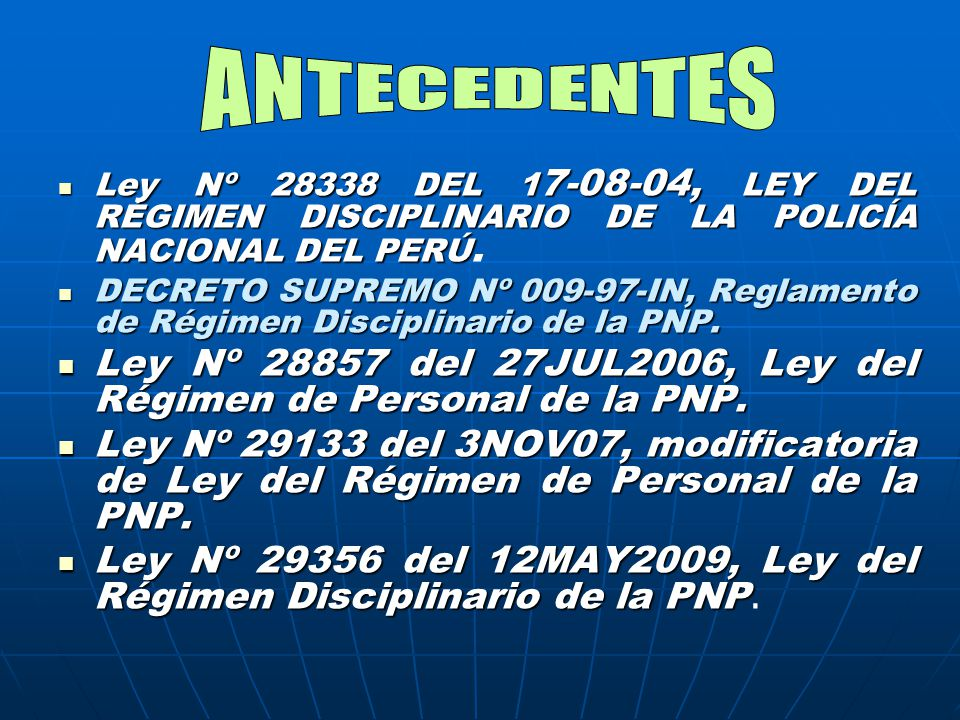 Ley Nº 28338 DEL 1 7-08-04, LEY DEL RÉGIMEN DISCIPLINARIO DE LA POLICÍA NACIONAL DEL PERÚ Ley Nº 28338 DEL 1 7-08-04, LEY DEL RÉGIMEN DISCIPLINARIO DE