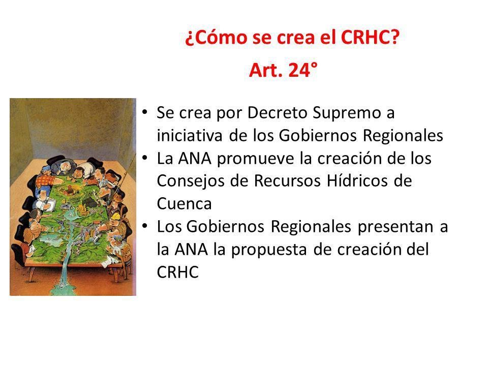 ¿Cómo se crea el CRHC? Se crea por Decreto Supremo a iniciativa de los Gobiernos Regionales La ANA promueve la creación de los Consejos de Recursos Hí