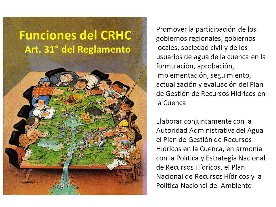 Funciones del CRHC Promover la participación de los gobiernos regionales, gobiernos locales, sociedad civil y de los usuarios de agua de la cuenca en
