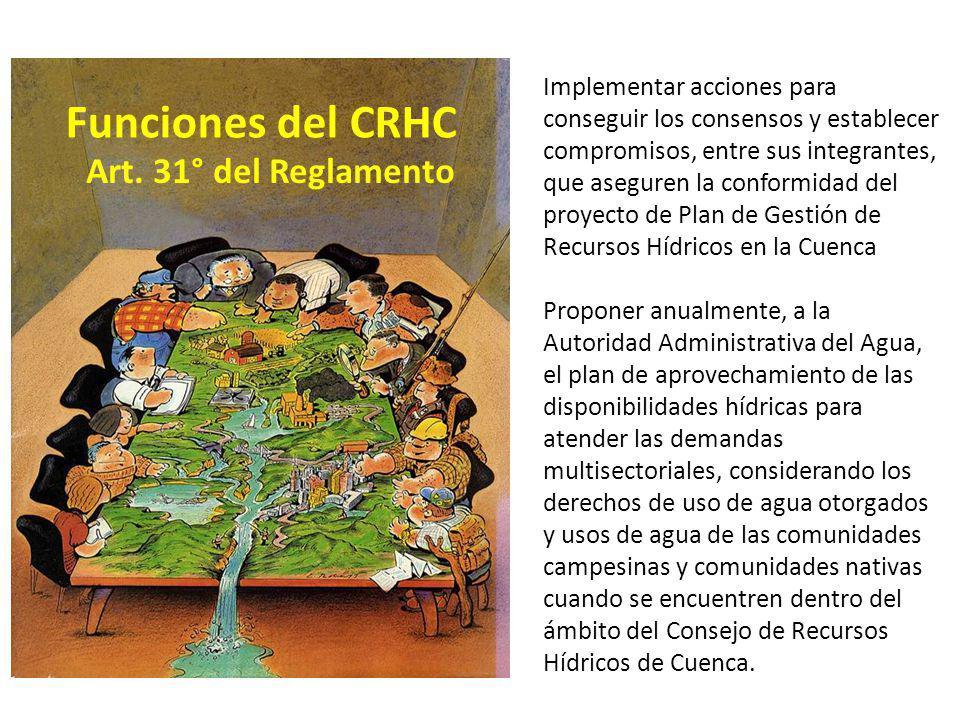 Funciones del CRHC Implementar acciones para conseguir los consensos y establecer compromisos, entre sus integrantes, que aseguren la conformidad del
