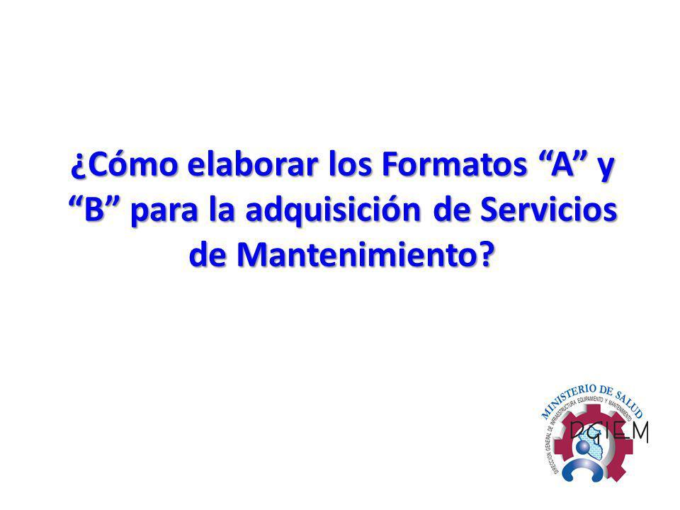 ¿Cómo elaborar los Formatos A y B para la adquisición de Servicios de Mantenimiento?