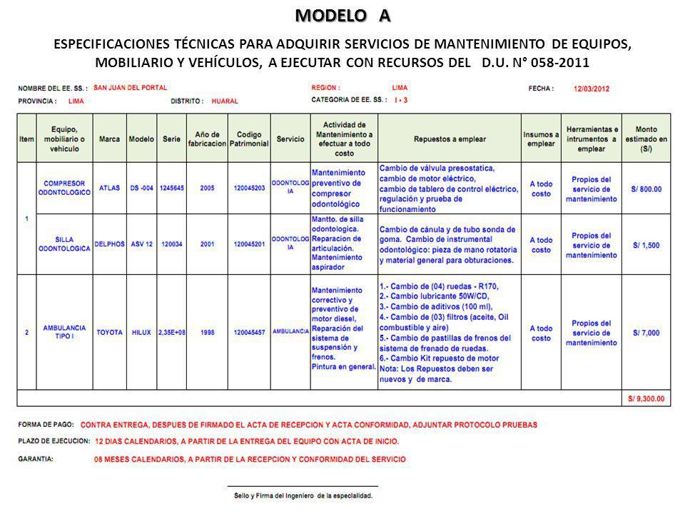 MODELO A ESPECIFICACIONES TÉCNICAS PARA ADQUIRIR SERVICIOS DE MANTENIMIENTO DE EQUIPOS, MOBILIARIO Y VEHÍCULOS, A EJECUTAR CON RECURSOS DEL D.U. N° 05