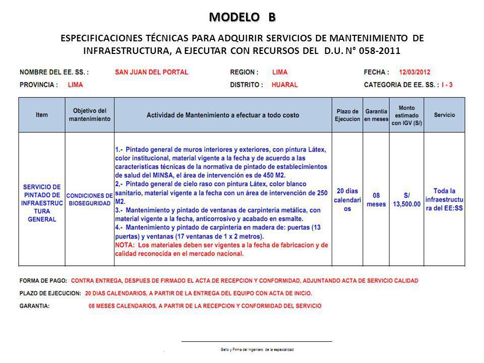 MODELO B ESPECIFICACIONES TÉCNICAS PARA ADQUIRIR SERVICIOS DE MANTENIMIENTO DE INFRAESTRUCTURA, A EJECUTAR CON RECURSOS DEL D.U. N° 058-2011