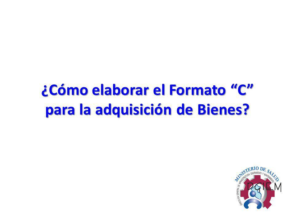 ¿Cómo elaborar el Formato C para la adquisición de Bienes?