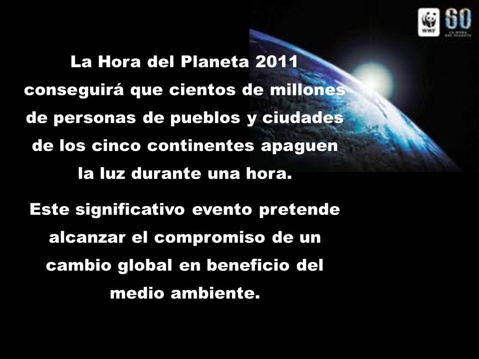 La Hora del Planeta 2011 conseguirá que cientos de millones de personas de pueblos y ciudades de los cinco continentes apaguen la luz durante una hora
