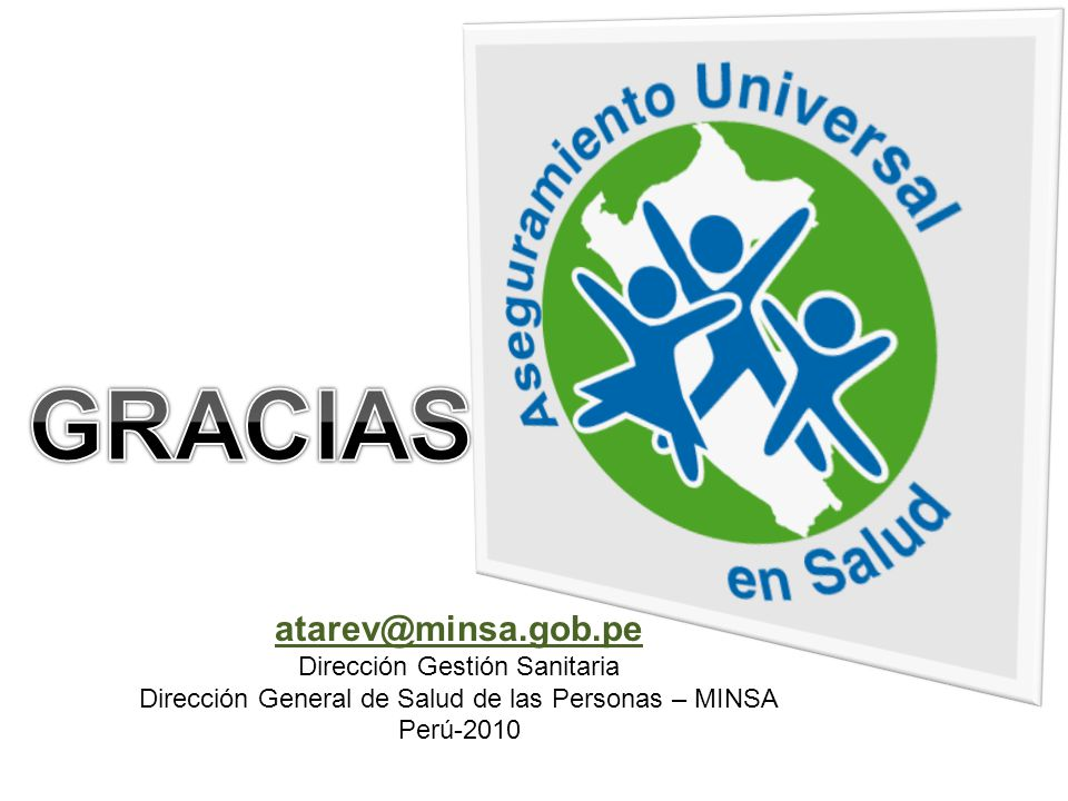 atarev@minsa.gob.pe Dirección Gestión Sanitaria Dirección General de Salud de las Personas – MINSA Perú-2010