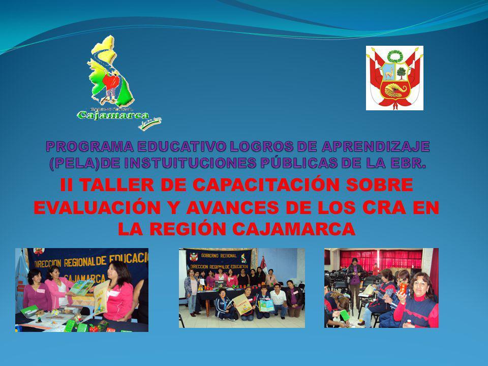 II TALLER DE CAPACITACIÓN SOBRE EVALUACIÓN Y AVANCES DE LOS CRA EN LA REGIÓN CAJAMARCA