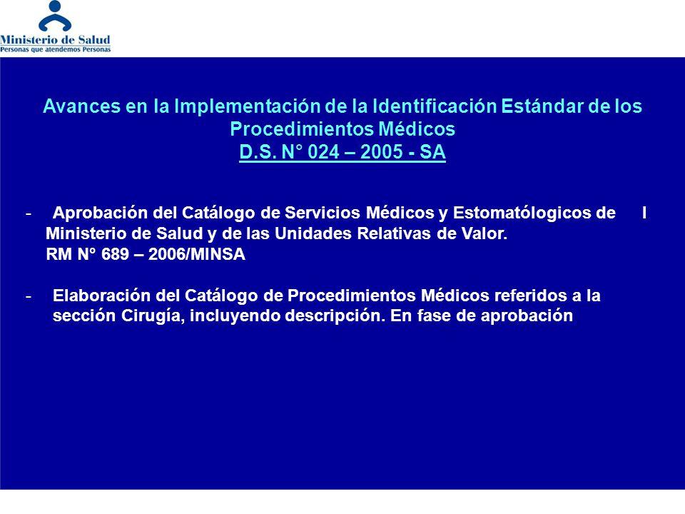 Avances en la Implementación de la Identificación Estándar de los Procedimientos Médicos D.S. N° 024 – 2005 - SA - Aprobación del Catálogo de Servicio