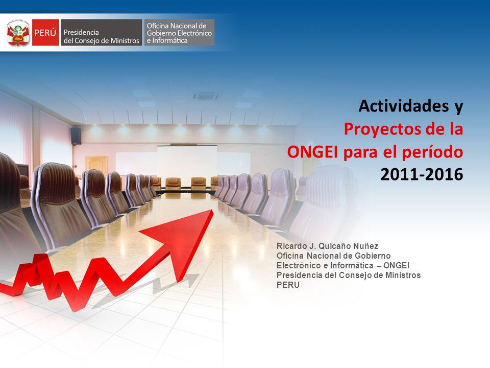 CUADRO DE MANDO INTEGRAL – SALA DE TOMA DE DECISIONES Actividades y Proyectos de la ONGEI para el período 2011-2016 Ricardo J. Quicaño Nuñez Oficina N
