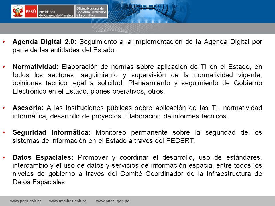 www.peru.gob.pe www.tramites.gob.pe www.ongei.gob.pe Agenda Digital 2.0: Seguimiento a la implementación de la Agenda Digital por parte de las entidades del Estado.