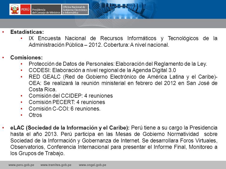 www.peru.gob.pe www.tramites.gob.pe www.ongei.gob.pe Estadísticas: IX Encuesta Nacional de Recursos Informáticos y Tecnológicos de la Administración Pública – 2012.