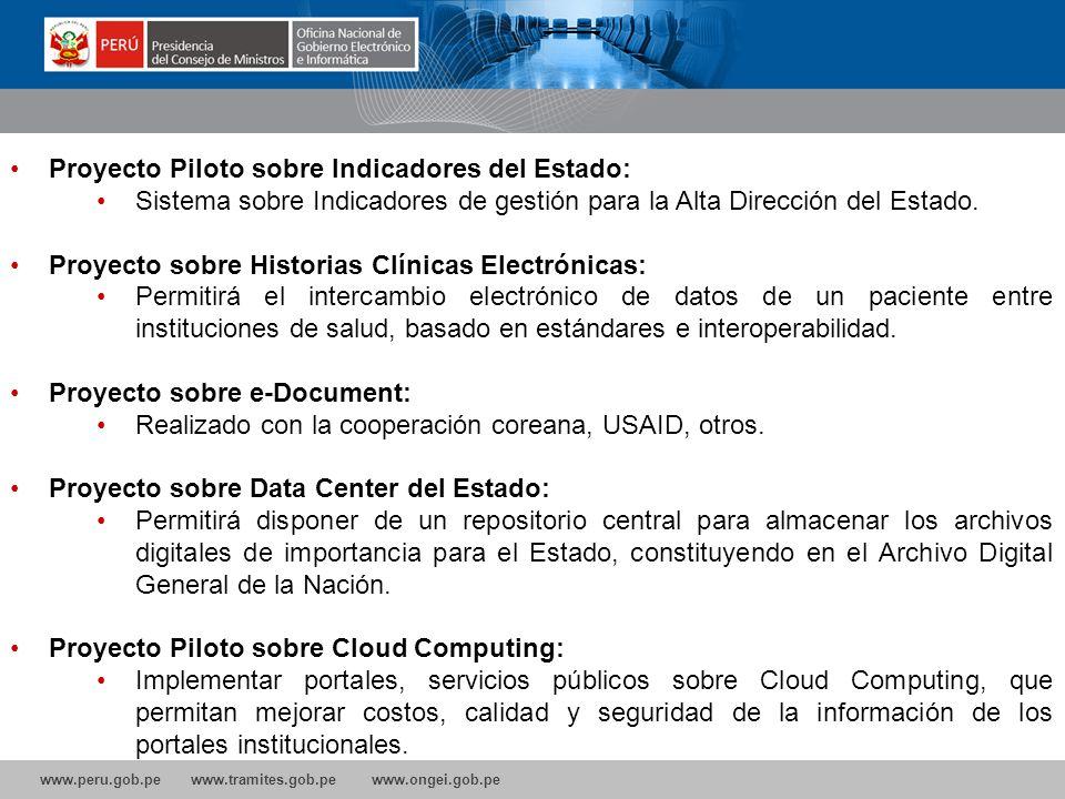 www.peru.gob.pe www.tramites.gob.pe www.ongei.gob.pe Proyecto Piloto sobre Indicadores del Estado: Sistema sobre Indicadores de gestión para la Alta Dirección del Estado.