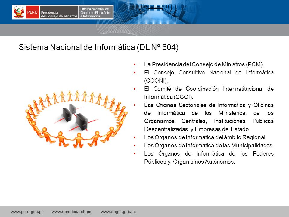 www.peru.gob.pe www.tramites.gob.pe www.ongei.gob.pe La Presidencia del Consejo de Ministros (PCM).