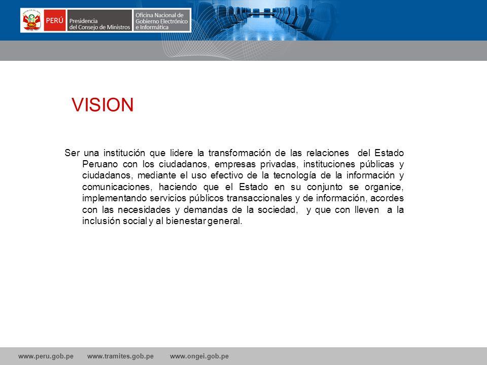 www.peru.gob.pe www.tramites.gob.pe www.ongei.gob.pe La VISION .