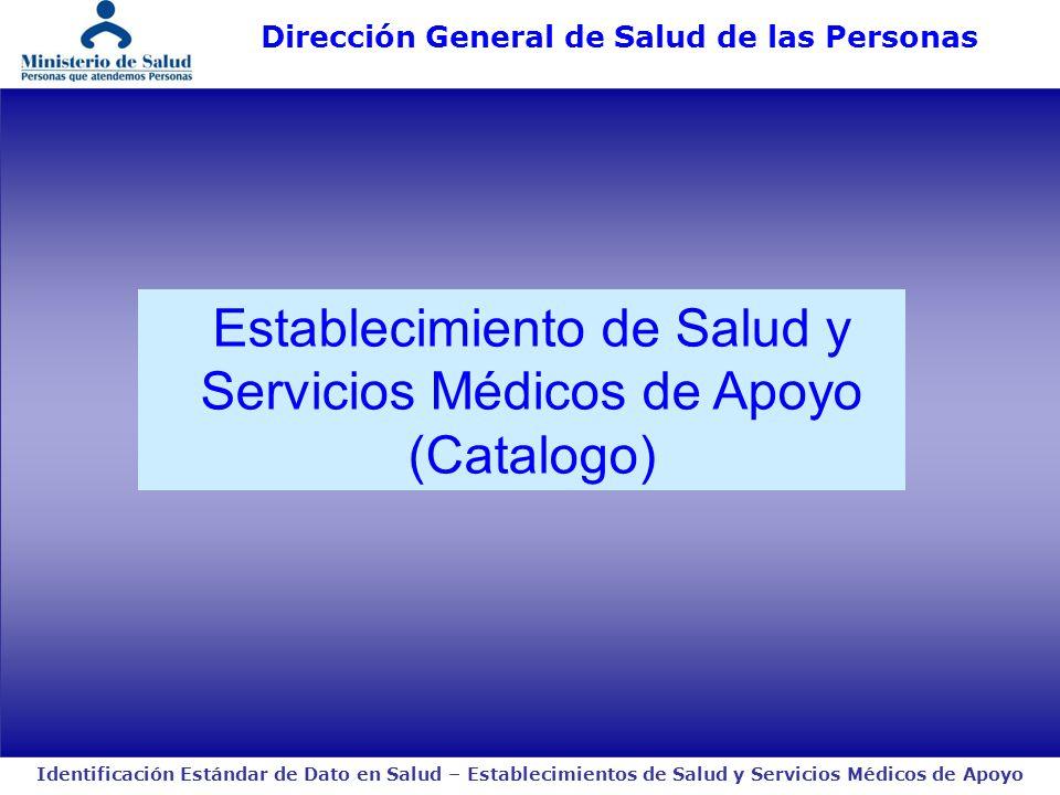 Identificación Estándar de Dato en Salud – Establecimientos de Salud y Servicios Médicos de Apoyo Dirección General de Salud de las Personas Octubre 2