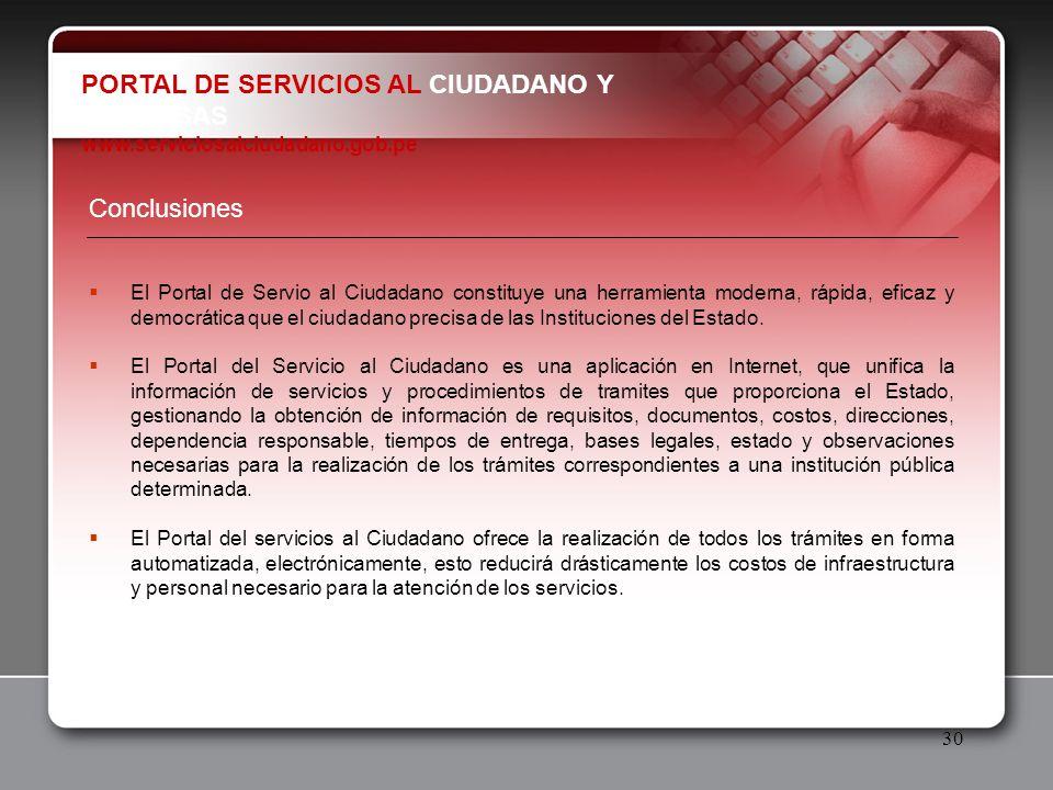 30 Conclusiones El Portal de Servio al Ciudadano constituye una herramienta moderna, rápida, eficaz y democrática que el ciudadano precisa de las Inst