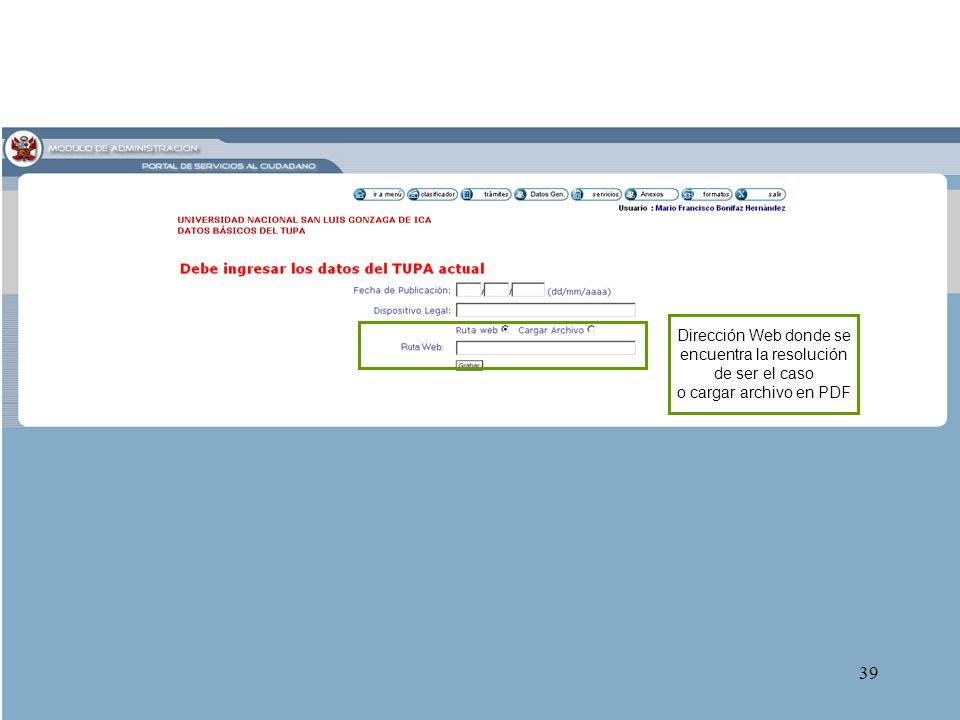 39 Dirección Web donde se encuentra la resolución de ser el caso o cargar archivo en PDF