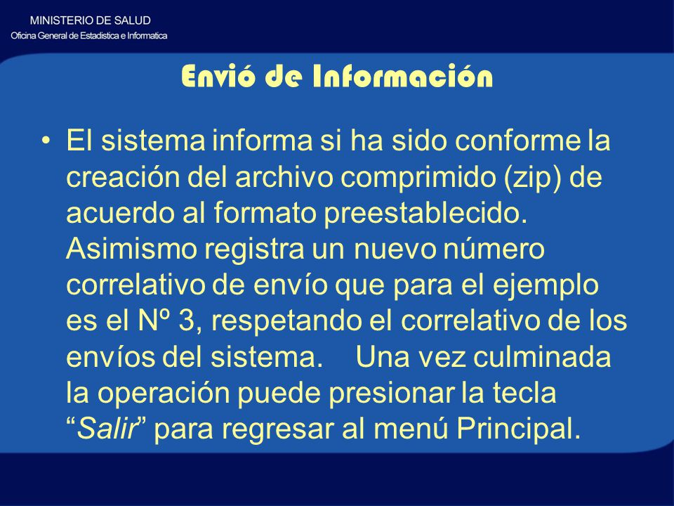 El sistema informa si ha sido conforme la creación del archivo comprimido (zip) de acuerdo al formato preestablecido.
