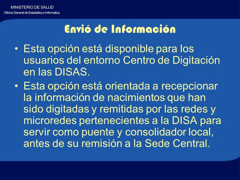 Envió de Información Esta opción está disponible para los usuarios del entorno Centro de Digitación en las DISAS.