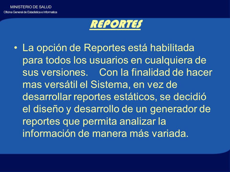 REPORTES La opción de Reportes está habilitada para todos los usuarios en cualquiera de sus versiones.