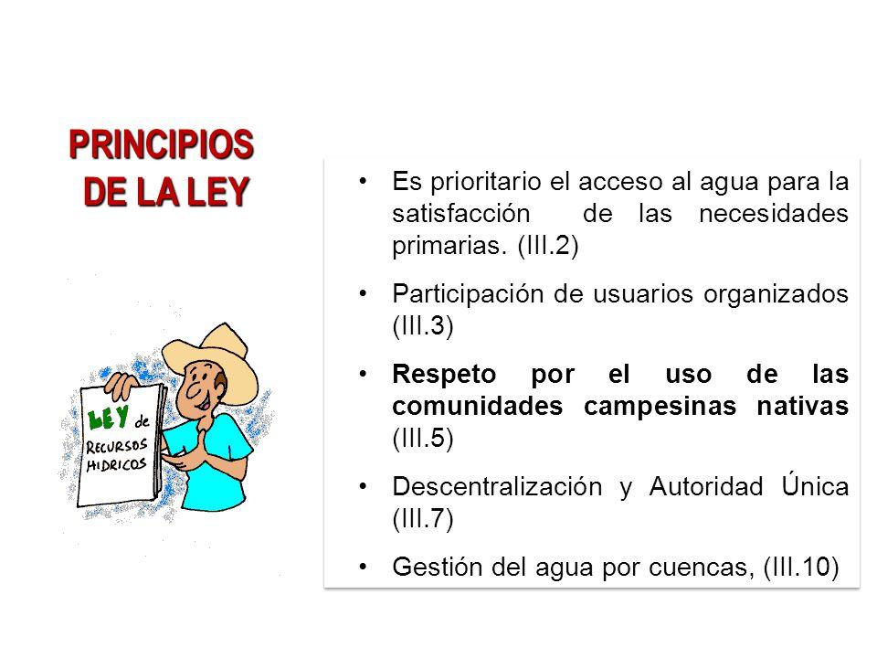 Es prioritario el acceso al agua para la satisfacción de las necesidades primarias. (III.2) Participación de usuarios organizados (III.3) Respeto por