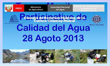 Tercer Monitoreo Participativo de Calidad del Agua 29 Agoto 2013 Consejo de Recursos Hídricos de la Cuenca Chancay-Huaral