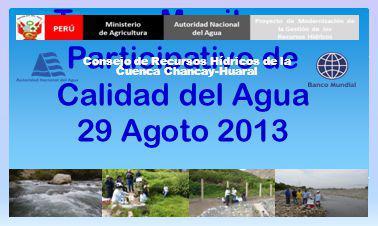 Tercer Monitoreo Participativo de Calidad del Agua 30 Agoto 2013 Consejo de Recursos Hídricos de la Cuenca Chancay-Huaral